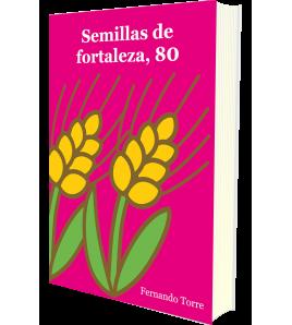 Semillas de fortaleza, 80