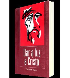 Dar a luz a Cristo